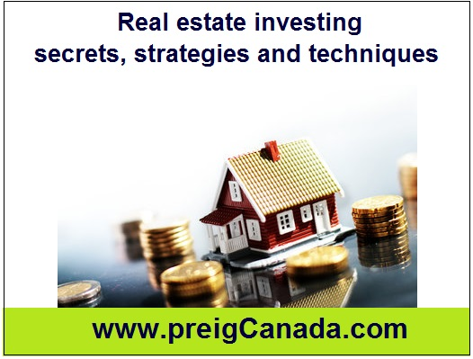Canadian Real Estate investing Secrets, Strategies and Techniques